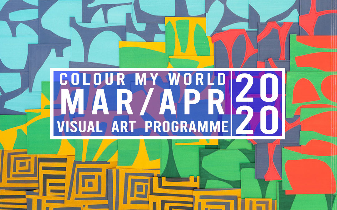 Colour My World Visual Arts E-Bulletin Mar-Apr 2020